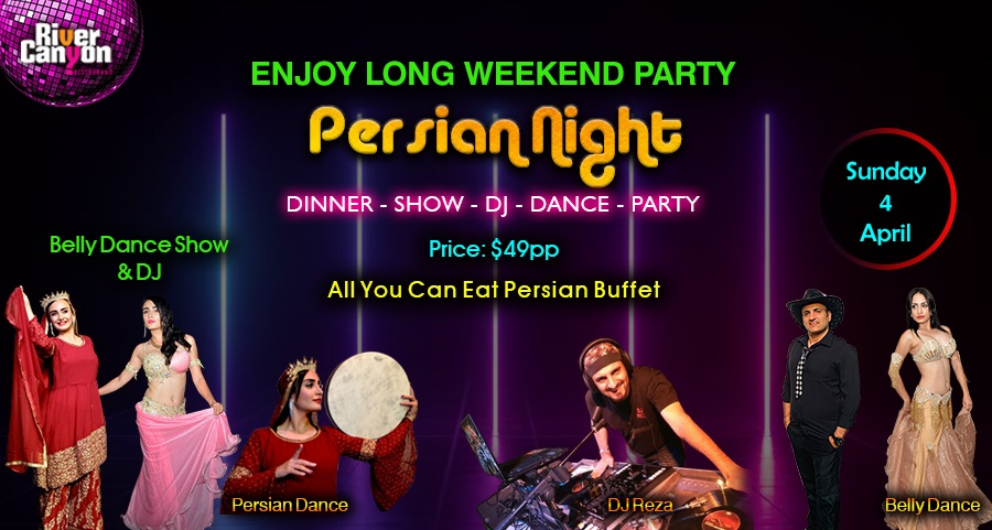 Sunday 4 April - Persian Night - Long Weekend